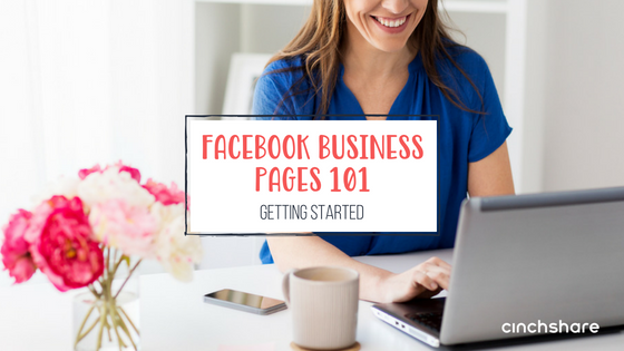 Getting Started with a Facebook Business Page - CinchShare