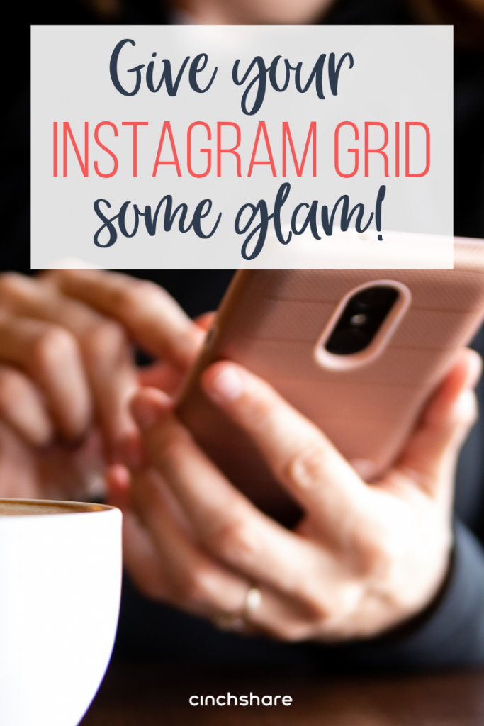 Use a Starter Kit to give your Instagram Grid some glam! - CinchShare