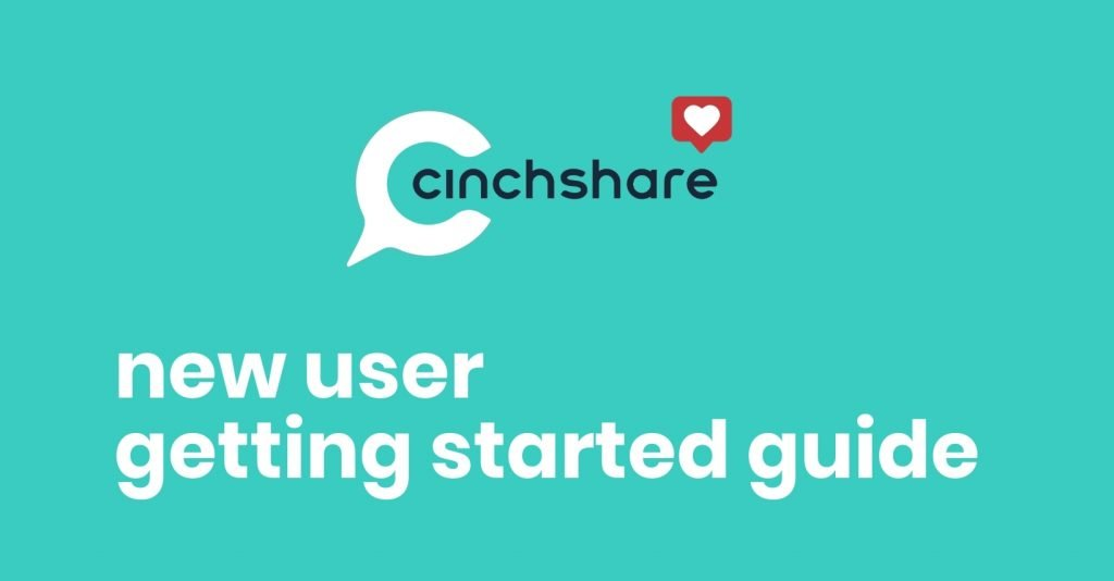 new user getting started guide cinchshare